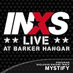 INXS Mystify (Live At Barker Hangar)