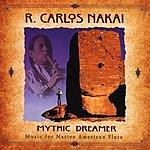 R. Carlos Nakai Mythic Dreamer