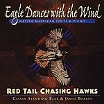 Red Tail Chasing Hawks Eagle Dances With The Wind: Native American Flute & Piano