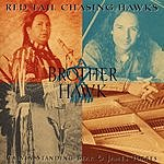 Red Tail Chasing Hawks Brother Hawk: Calvin Standing Bear And James Torres