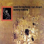 Sonny Rollins East Broadway Run Down