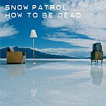 Snow Patrol How To Be Dead