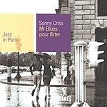 Sonny Criss Jazz In Paris: Mr. Blues Pour Flirter