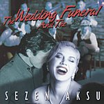 Sezen Aksu The Wedding And The Funeral