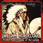 William Horncloud Rabbit Dance Songs Of The Lakota