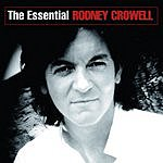 Rodney Crowell The Essential