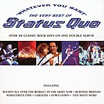 Status Quo Whatever You Want: The Very Best Of Status Quo