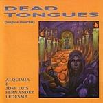 Alquimia Dead Tongues (Lenguas Muertas)