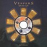 Jeff Johnson Vespers: Light Into Light