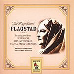 Kirsten Flagstad The Magnificent Flagstad
