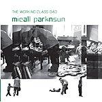 Micall Parknsun Iz The Working Dad (Parental Advisory)