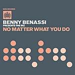 Benny Benassi No Matter What You Do/Satisfaction (Remix)