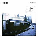 Thrice All That's Left (Single)