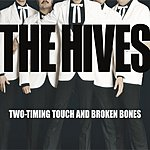 The Hives Two-Timing Touch And Broken Bones