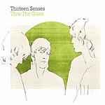 Thirteen Senses Thru The Glass/Lights Out (Single)