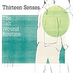 Thirteen Senses The Salt Wound Routine/Sunshine Illuminate (Single)