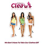 Clea We Don't Have To Take Our Clothes Off (Remixes)
