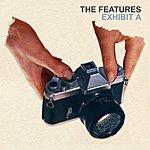 The Features Exhibit A (Bonus Tracks)