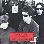 The Velvet Underground Rock & Roll: An Introduction To The Velvet Underground