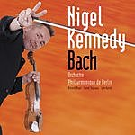 Nigel Kennedy Kennedy Plays Bach With The Berlin Philharmonic