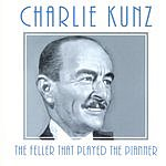 Charlie Kunz The Feller That Played The Pianner