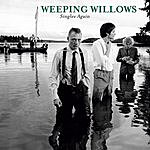 Weeping Willows Singles Again (2 Discs)