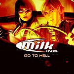 Milk Inc. Go To Hell (3-Track Maxi-Single)