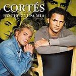 Cortés No Fue Culpa Mia (Single)