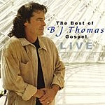 B.J. Thomas The Best Of BJ Thomas Live Gospel