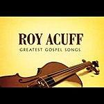 Roy Acuff Greatest Gospel Songs