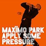 Maximo Park Apply Some Pressure (7-inch No.2)