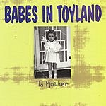 Babes In Toyland To Mother