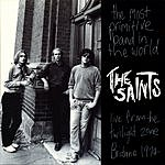 The Saints The Most Primitive Band In The World