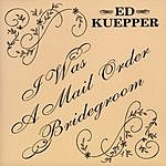 Ed Kuepper I Was A Mail Order Bridegroom