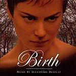 Alexandre Desplat Birth: Original Motion Picture Soundtrack