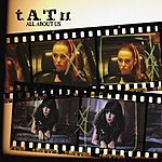 t.A.T.u. All About Us/All The Things She Said