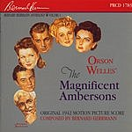 Bernard Herrmann The Magnificent Ambersons (Original 1942 Motion Picture Score)