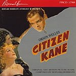 Bernard Herrmann Citizen Kane (Original 1941 Motion Picture Score)