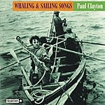 Paul Clayton Whaling & Sailing Songs