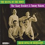 The Clancy Brothers The Rising Of The Moon: Irish Songs Of Rebellion
