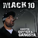 Mack 10 Ghetto, Gutter & Gangsta (Parental Advisory)
