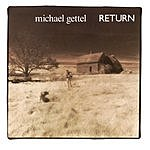 Michael Gettel Return