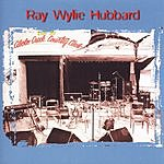 Ray Wylie Hubbard Live At Cibolo Creek Country Club