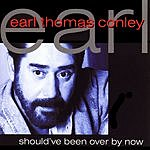 Earl Thomas Conley Should've Been Over By Now