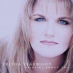 Trisha Yearwood Thinkin' About You