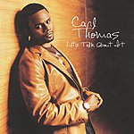 Carl Thomas Lets Talk About It