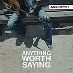Aaron Shust Anything Worth Saying