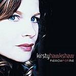 Kirsty Hawkshaw Reach For Me