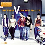 V Hip To Hip/Can You Feel It? (CD 1)