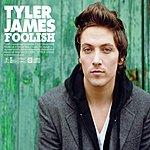 Tyler James Foolish
